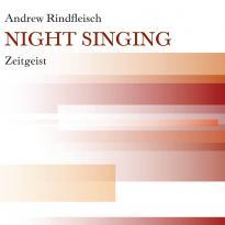 Andrew Rindfleisch with Zeitgeist: Night Singing