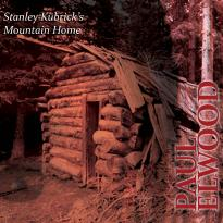Paul Elwood: Stanley Kubrick's Mountain Home