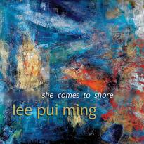 Lee Pui Ming: she comes to shore