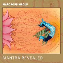 Marc Rossi Group: Mantra Revealed