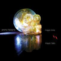 Jeremy Haladyna: Mayan Time Mayan Tales