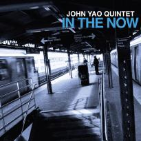 John Yao Quintet: In the Now
