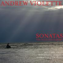 Andrew Violette: Sonatas for Cello and Clarinet