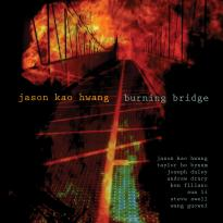Jason Kao Hwang, Burning Bridge