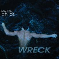 Mary Ellen Childs: Wreck