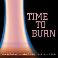 Judith Shatin: Time to Burn