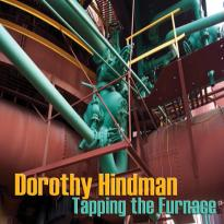 Dorothy Hindman: Tapping the Furnace