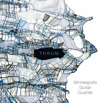 Minneapolis Guitar Quartet: Thrum