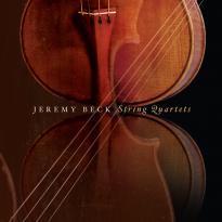 Jeremy Beck: String Quartets