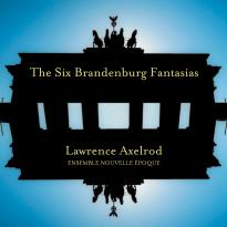 Lawrence Axelrod: The Six Brandenburg Fantasias