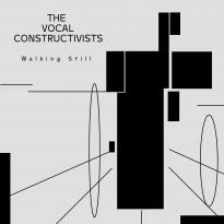 The Vocal Constructivists: Walking Still
