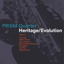 PRISM Quartet: Heritage / Evolution, Volume 1