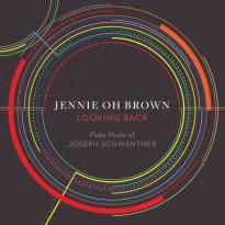 Jennie Oh Brown: Looking Back: Flute Music of Joseph Schwantner