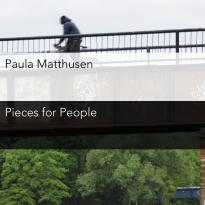 Paula Matthusen: Pieces for People