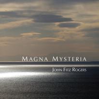 John Fitz Rogers: Magna Mysteria