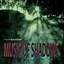 Philip Blackburn: Music of Shadows