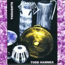 Todd Hammes: Thoughts
