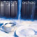 Matthew Smith - Archaic