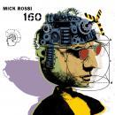 Mick Rossi: 160