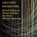 Lukas Ligeti: Pattern Time