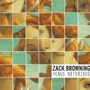 Zack Browning: Venus Notorious