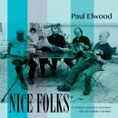 Paul Elwood: Nice Folks