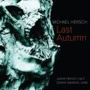 Michael Hersch: Last Autumn